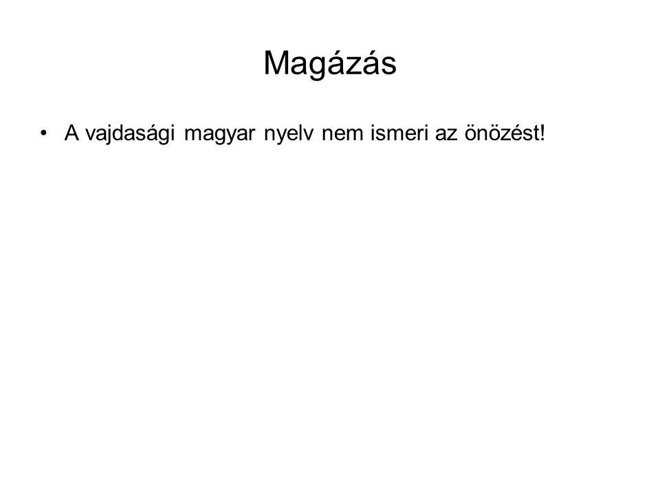 Magázás A vajdasági magyar nyelv nem ismeri az önözést!