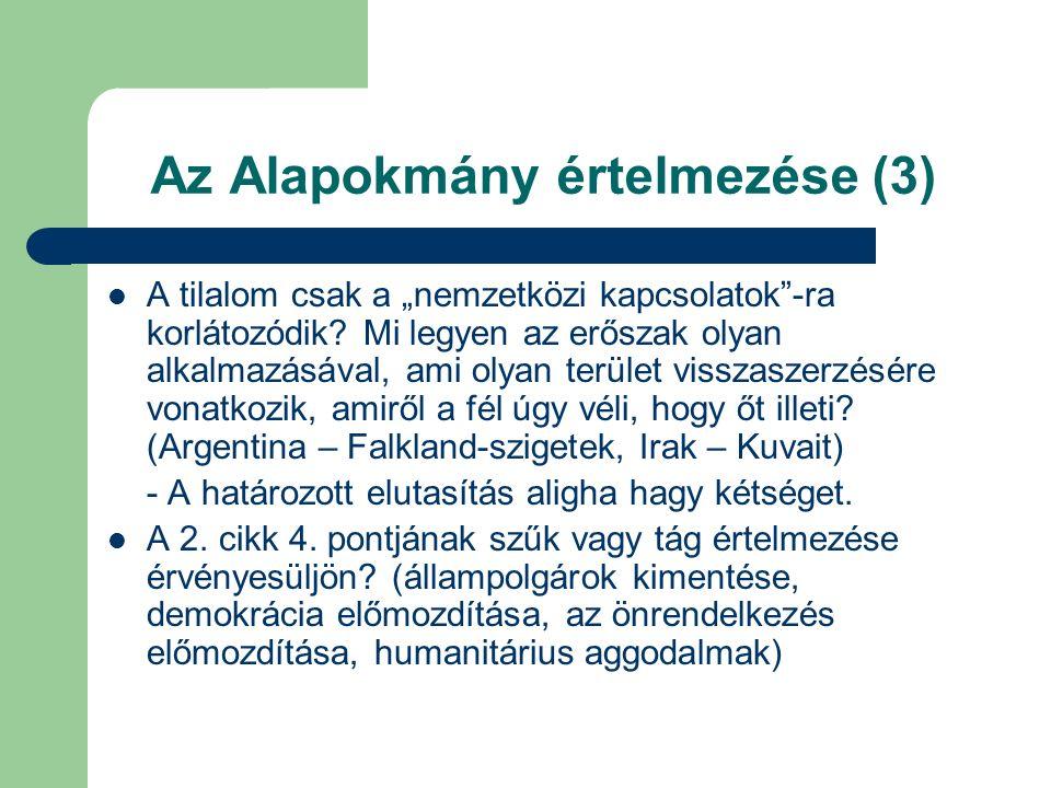 """Az Alapokmány értelmezése (3) A tilalom csak a """"nemzetközi kapcsolatok -ra korlátozódik."""
