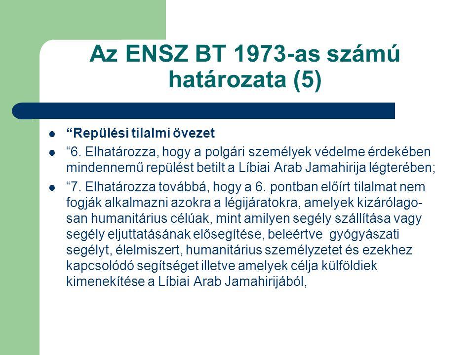 Az ENSZ BT 1973-as számú határozata (5) Repülési tilalmi övezet 6.