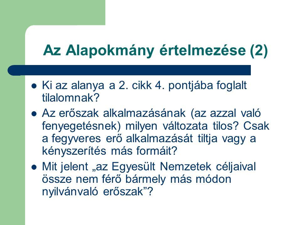 Az Alapokmány értelmezése (2) Ki az alanya a 2. cikk 4.