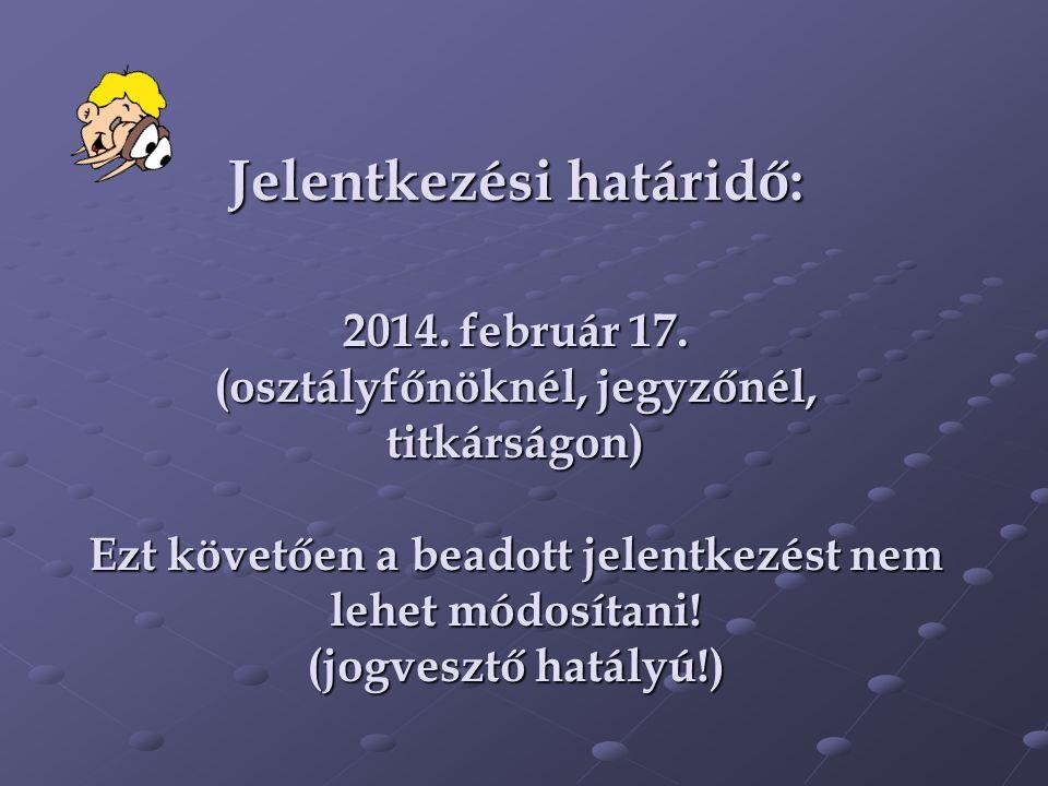 Jelentkezési határidő: 2014. február 17.