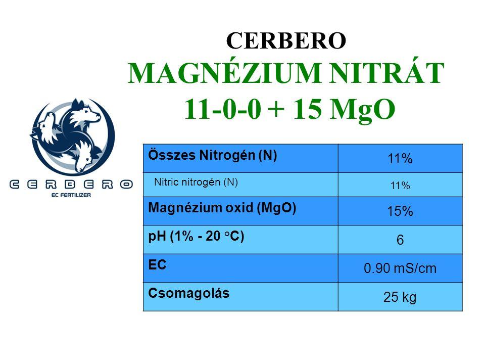 CERBERO MAGNÉZIUM NITRÁT 11-0-0 + 15 MgO Összes Nitrogén (N) 11% Nitric nitrogén (N) 11% Magnézium oxid (MgO) 15% pH (1% - 20 °C) 6 EC 0.90 mS/cm Csom