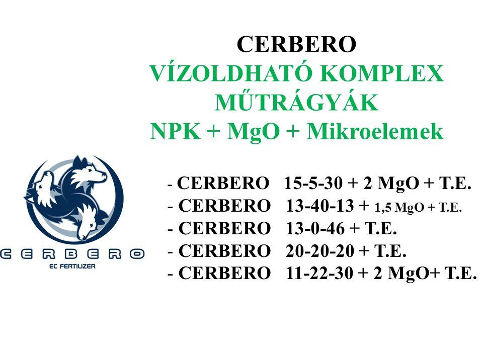 TERMÉK NÉV Nitrogén (N)P2O5%P2O5%K 2 O%e.c.p H összesNH2NH4NO3összes CERBERO 11-22-30 11,0% 2.0%2,2%6,8% 22%30,0%1.06.2 CERBERO 20-20-20 20,0% 10,9%3,9%5,2% 20,0% 0,85,9 CERBERO 13-0-46 13% 6.4% - 6.2% 0%46,0%1,28 CERBERO 15-5-30 15,0% 1,8%4,3%8,9% 5,0%30,0%1,37,0 CERBERO 13-40-13 13,0% 3.7%6.6%2.7% 40,0%13,0%0.94,9 CERBERO NPK Műtrágyák
