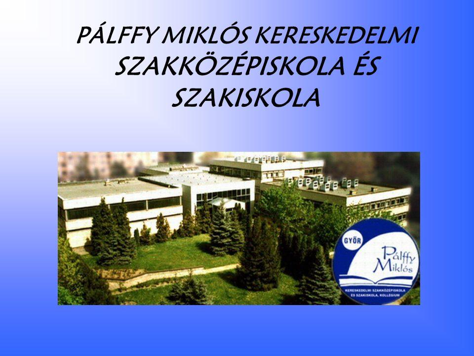 PÁLFFY MIKLÓS KERESKEDELMI SZAKKÖZÉPISKOLA ÉS SZAKISKOLA