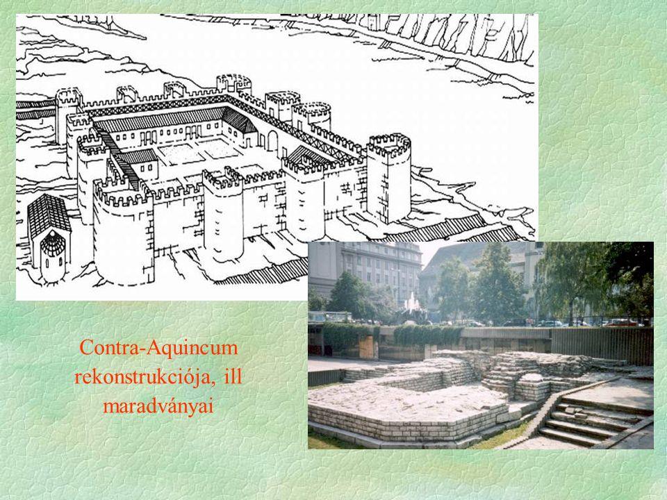 Contra-Aquincum rekonstrukciója, ill maradványai