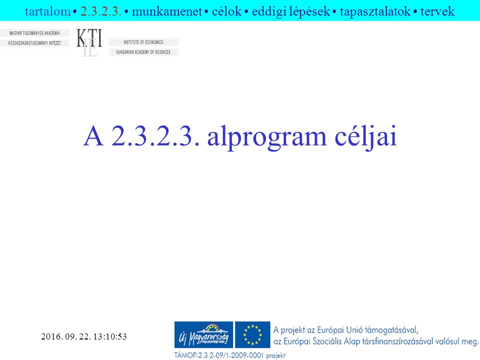 2016. 09. 22. 13:12:34 A 2.3.2.3. alprogram céljai tartalom 2.3.2.3.