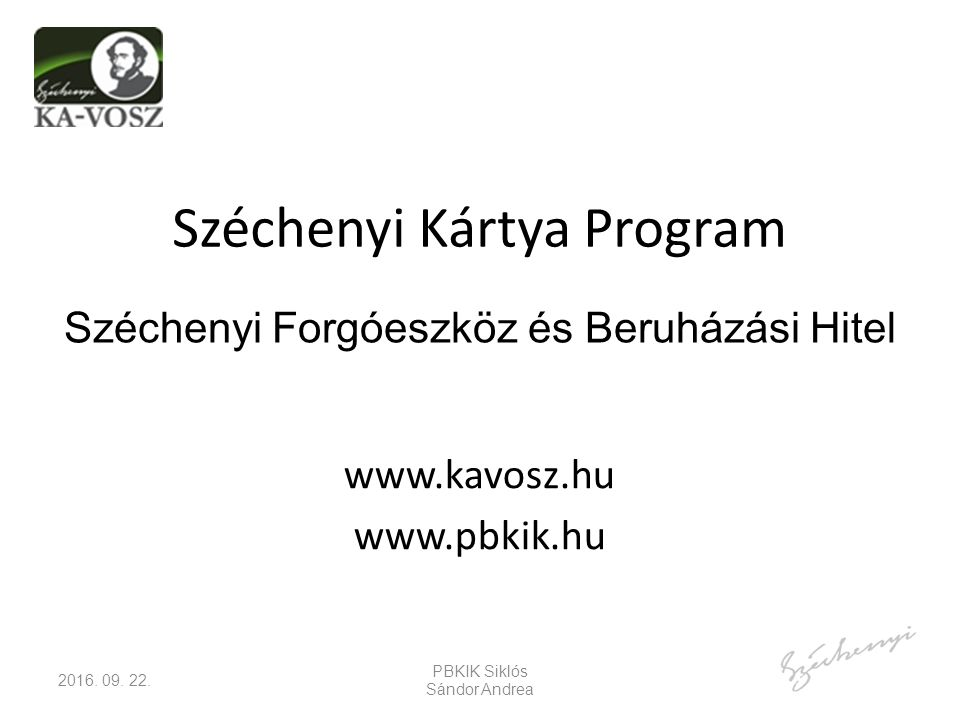Széchenyi Kártya Program 2016. 09. 22.
