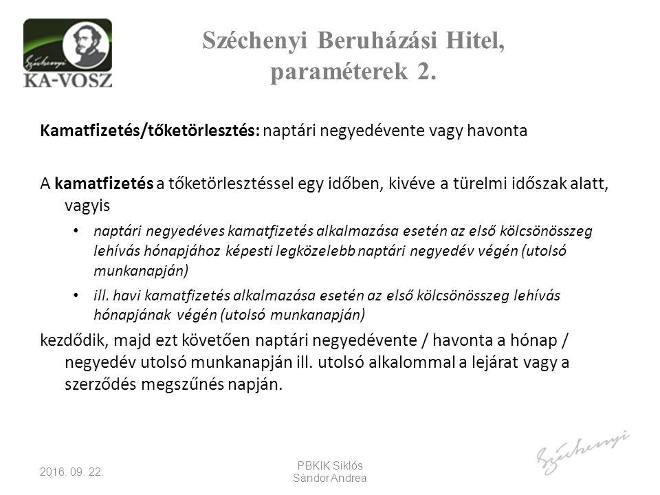 Széchenyi Beruházási Hitel, paraméterek 2.