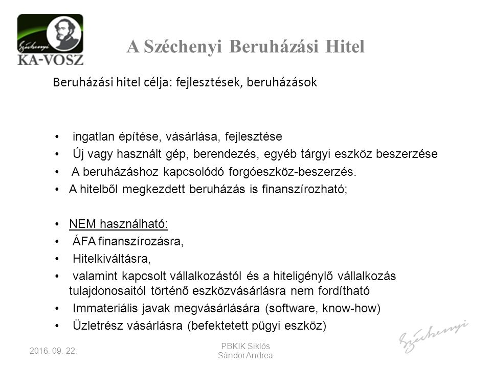 A Széchenyi Beruházási Hitel Beruházási hitel célja: fejlesztések, beruházások 2016.