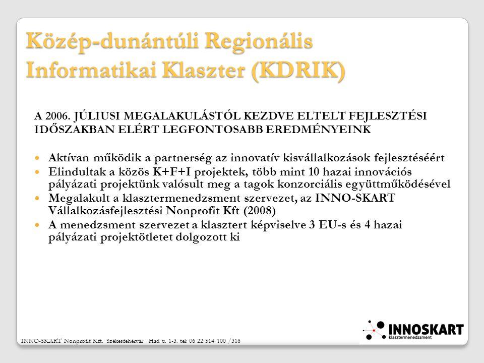 Közép-dunántúli Regionális Informatikai Klaszter (KDRIK) A 2006.