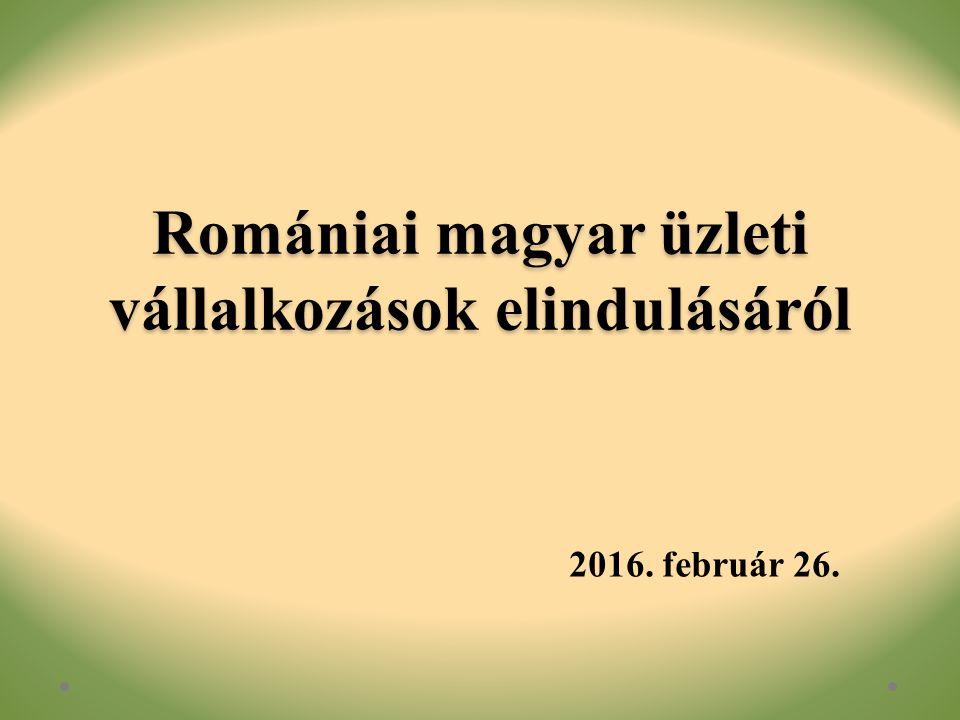 Romániai magyar üzleti vállalkozások elindulásáról 2016. február 26.