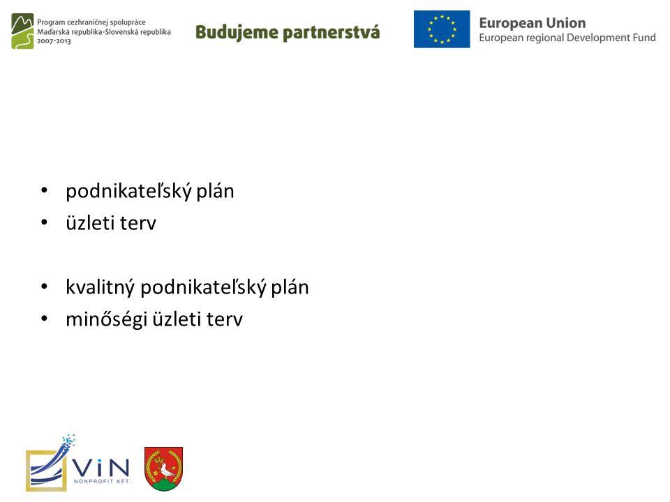 podnikateľský plán üzleti terv kvalitný podnikateľský plán minőségi üzleti terv