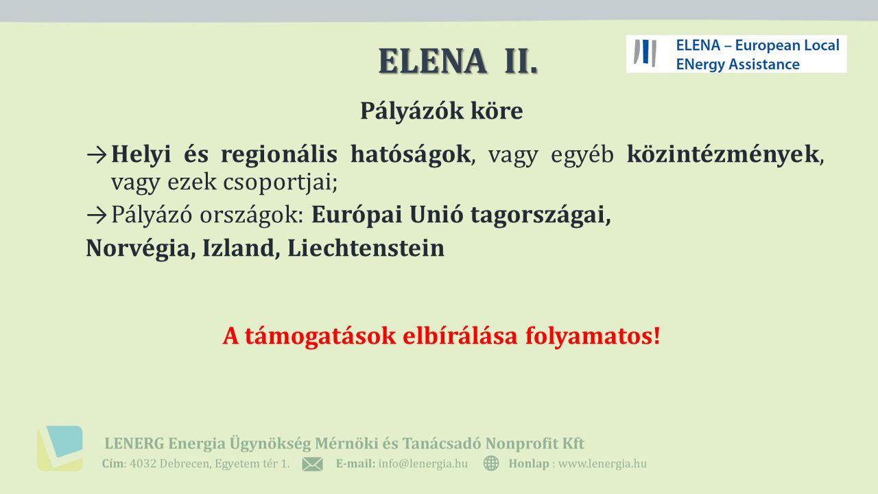 Pályázók köre → Helyi és regionális hatóságok, vagy egyéb közintézmények, vagy ezek csoportjai; → Pályázó országok: Európai Unió tagországai, Norvégia, Izland, Liechtenstein A támogatások elbírálása folyamatos.