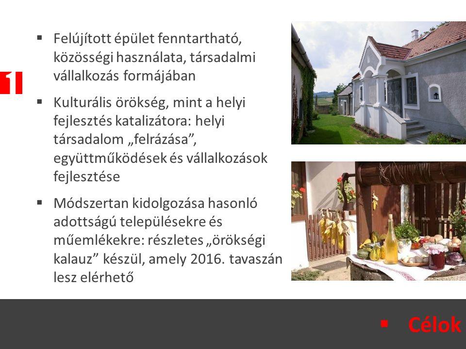 """1  Felújított épület fenntartható, közösségi használata, társadalmi vállalkozás formájában  Kulturális örökség, mint a helyi fejlesztés katalizátora: helyi társadalom """"felrázása , együttműködések és vállalkozások fejlesztése  Módszertan kidolgozása hasonló adottságú településekre és műemlékekre: részletes """"örökségi kalauz készül, amely 2016."""