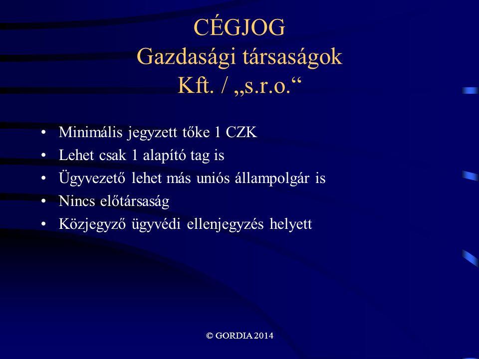 © GORDIA 2014 CÉGJOG Gazdasági társaságok Kft.