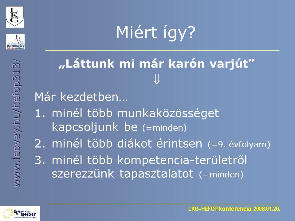 """LKG–HEFOP konferencia, 200 8.0 1.2 6. www.leovey.hu/hefop313 / Miért így? """"Láttunk mi már karón varjút""""  Már kezdetben… 1.minél több munkaközösséget"""