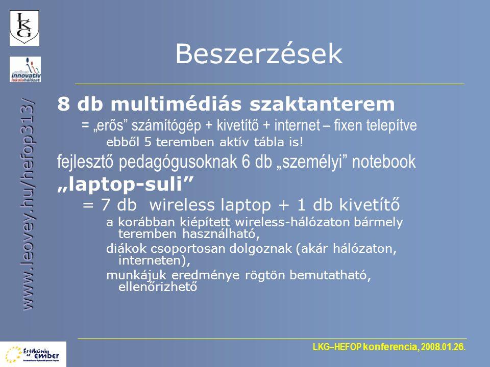 """LKG–HEFOP konferencia, 200 8.0 1.2 6. www.leovey.hu/hefop313 / Beszerzések 8 db multimédiás szaktanterem = """"erős"""" számítógép + kivetítő + internet – f"""