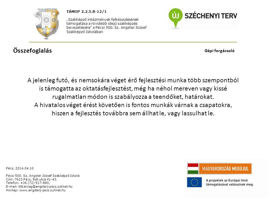 """TÁMOP 2.2.5.B-12/1 """"Szakképző intézmények felkészülésének támogatása a rövidebb idejű szakképzés bevezetésére a Pécsi 500."""