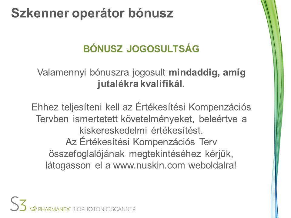 Szkenner operátor bónusz BÓNUSZ JOGOSULTSÁG Valamennyi bónuszra jogosult mindaddig, amíg jutalékra kvalifikál. Ehhez teljesíteni kell az Értékesítési