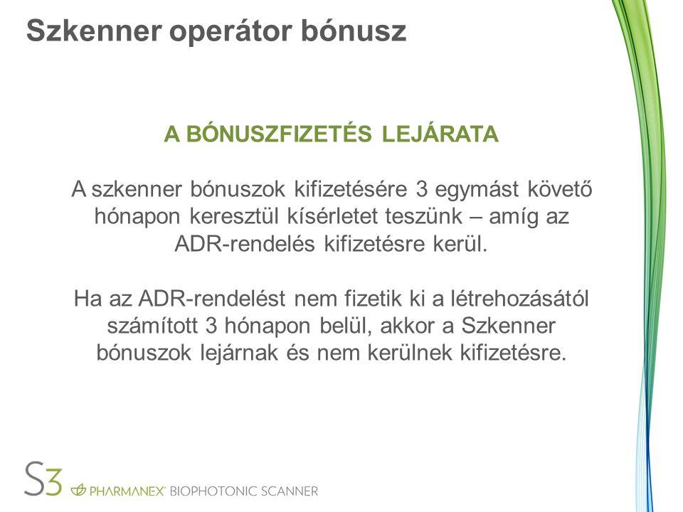Szkenner operátor bónusz A BÓNUSZFIZETÉS LEJÁRATA A szkenner bónuszok kifizetésére 3 egymást követő hónapon keresztül kísérletet teszünk – amíg az ADR-rendelés kifizetésre kerül.