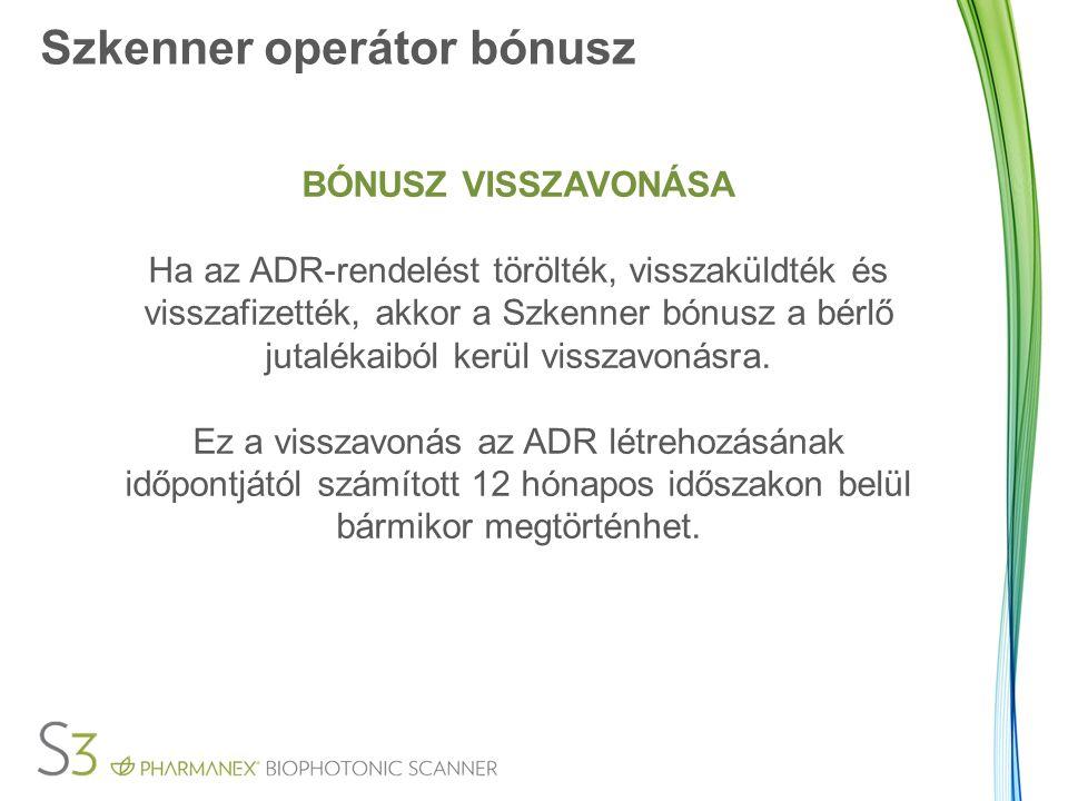 Szkenner operátor bónusz BÓNUSZ VISSZAVONÁSA Ha az ADR-rendelést törölték, visszaküldték és visszafizették, akkor a Szkenner bónusz a bérlő jutalékaiból kerül visszavonásra.