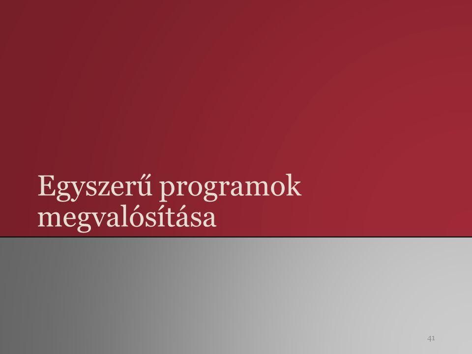 Egyszerű programok megvalósítása 41