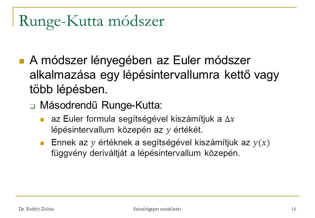 Runge-Kutta módszer Dr. Erdélyi Zoltán Számítógépes modellezés 16