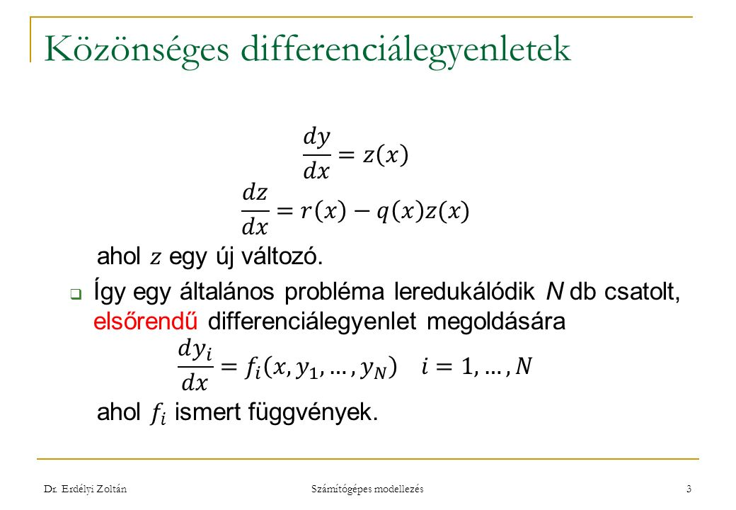 Közönséges differenciálegyenletek Dr. Erdélyi Zoltán Számítógépes modellezés 4