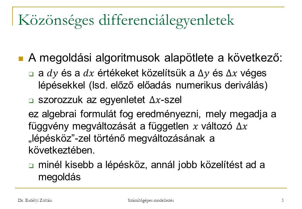 Közönséges differenciálegyenletek Dr. Erdélyi Zoltán Számítógépes modellezés 5