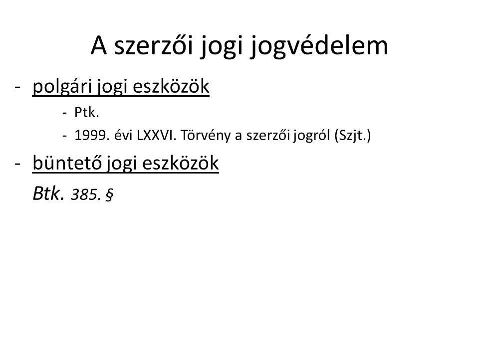 A szerzői jogi jogvédelem -polgári jogi eszközök -Ptk.