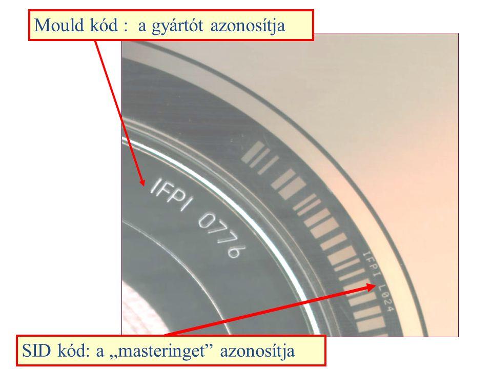 """SID kód: a """"masteringet azonosítja Mould kód : a gyártót azonosítja"""