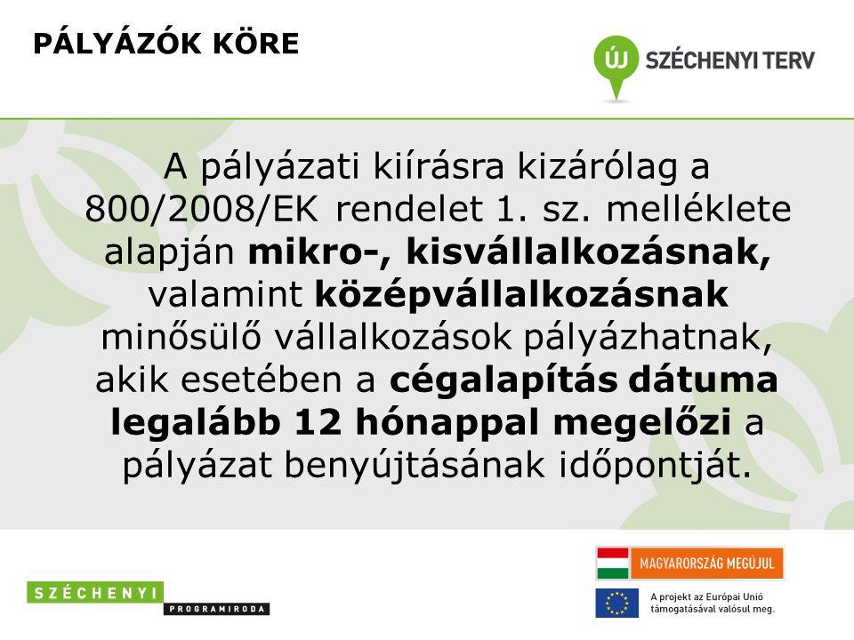 PÁLYÁZÓK KÖRE A pályázati kiírásra kizárólag a 800/2008/EK rendelet 1.
