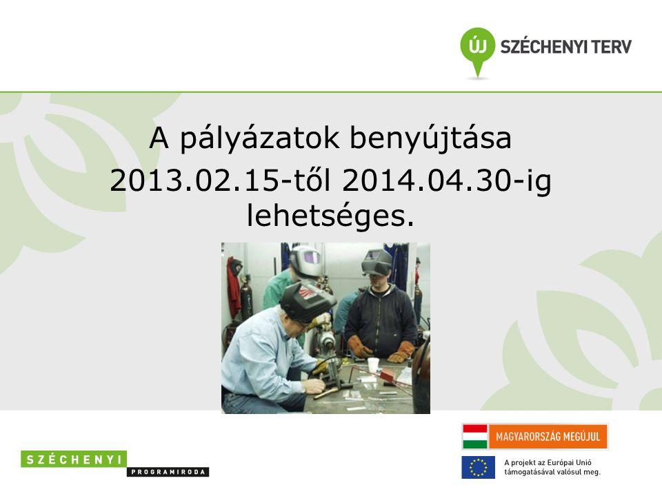 A pályázatok benyújtása 2013.02.15-től 2014.04.30-ig lehetséges.