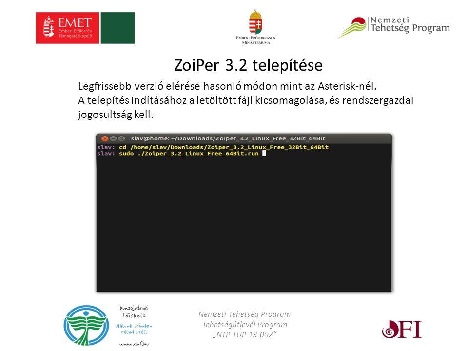 """Nemzeti Tehetség Program Tehetségútlevél Program """"NTP-TÚP-13-002 ZoiPer 3.2 telepítése Legfrissebb verzió elérése hasonló módon mint az Asterisk-nél."""