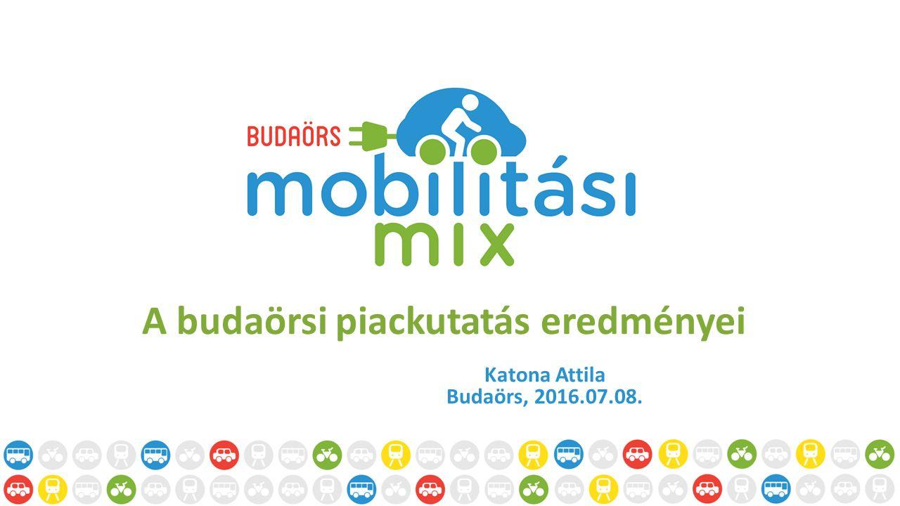 A budaörsi piackutatás eredményei Katona Attila Budaörs, 2016.07.08.
