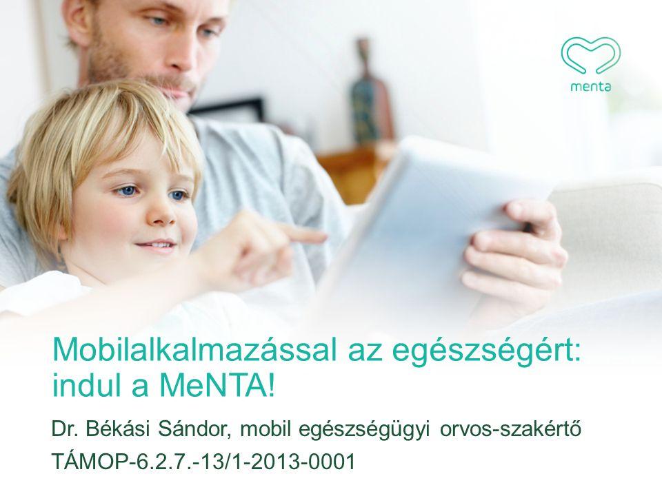 Mobilalkalmazással az egészségért: indul a MeNTA. Dr.