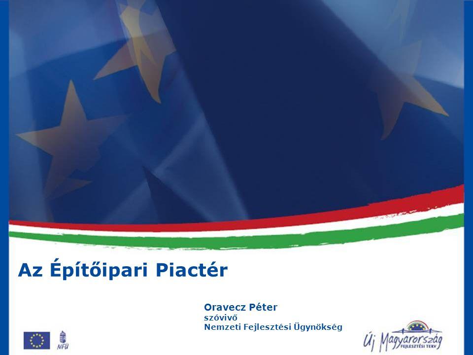 Az Építőipari Piactér Oravecz Péter szóvivő Nemzeti Fejlesztési Ügynökség