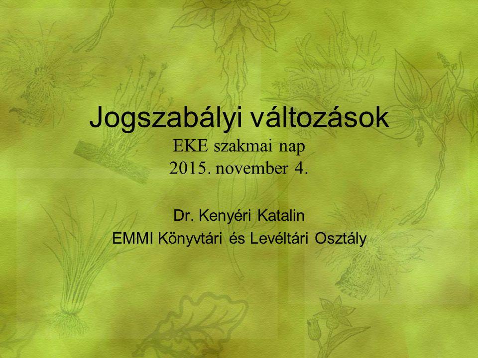 Jogszabályi változások EKE szakmai nap 2015. november 4.