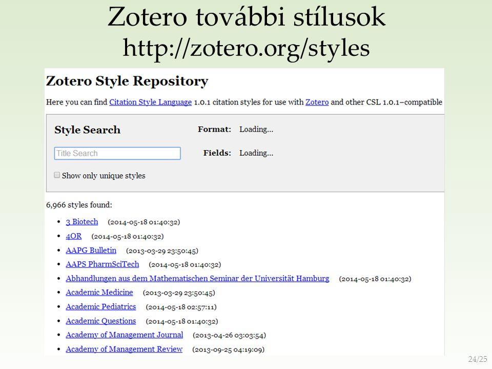 Zotero további stílusok http://zotero.org/styles 24/25