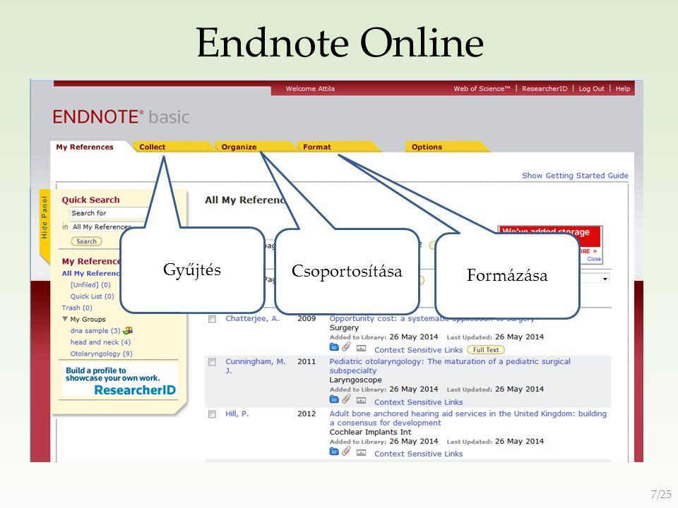 Endnote Importálási lehetőségek Online teljes szövegű, bibliográfiai és citációs adatbázisokból közvetlenül (Pubmed, Ovid, EBSCO, Web of Science, Scopus stb.) Beépített online kereső segítségével Bibliográfiai rekord létrehozása manuálisan PDF fájl meta adataiból 8/25