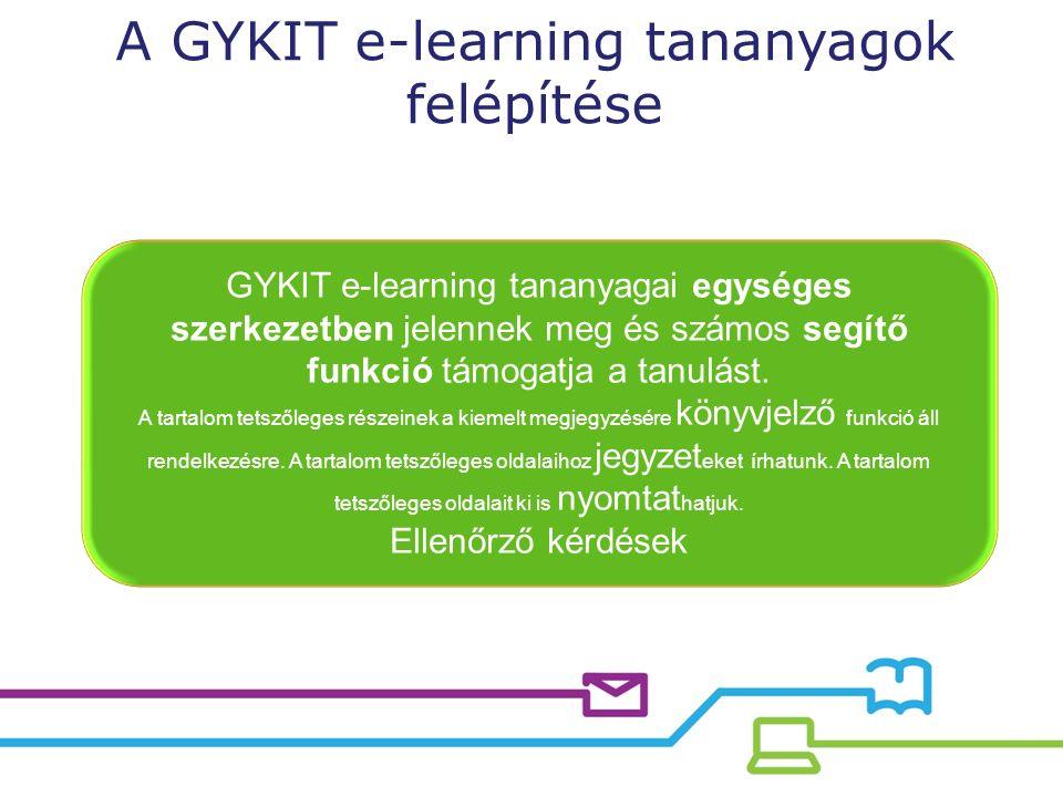 Önkormányzati munkát segítő fejlesztett tananyagok E-learning tanulását segítő módszertani tananyagok IT felhasználói képzési tananyagok Kompetencia, készségfejlesztő tananyagok Nyelvi tananyagok GYKIT elektronikus tananyagai