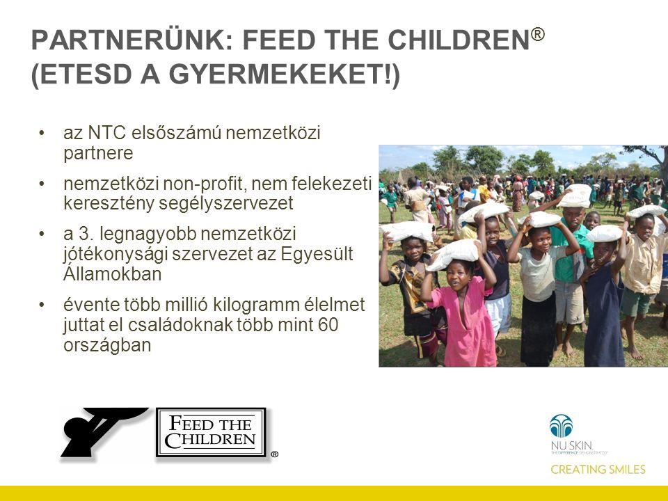 PARTNERÜNK: FEED THE CHILDREN ® (ETESD A GYERMEKEKET!) az NTC elsőszámú nemzetközi partnere nemzetközi non-profit, nem felekezeti keresztény segélyszervezet a 3.