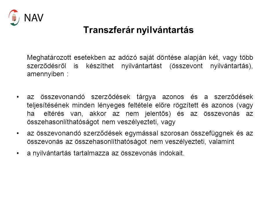 Transzferár nyilvántartás Meghatározott esetekben az adózó saját döntése alapján két, vagy több szerződésről is készíthet nyilvántartást (összevont nyilvántartás), amennyiben : az összevonandó szerződések tárgya azonos és a szerződések teljesítésének minden lényeges feltétele előre rögzített és azonos (vagy ha eltérés van, akkor az nem jelentős) és az összevonás az összehasonlíthatóságot nem veszélyezteti, vagy az összevonandó szerződések egymással szorosan összefüggnek és az összevonás az összehasonlíthatóságot nem veszélyezteti, valamint a nyilvántartás tartalmazza az összevonás indokait.