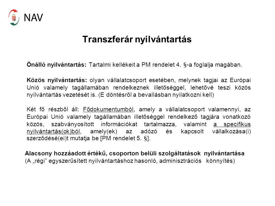 Transzferár nyilvántartás Önálló nyilvántartás: Tartalmi kellékeit a PM rendelet 4.