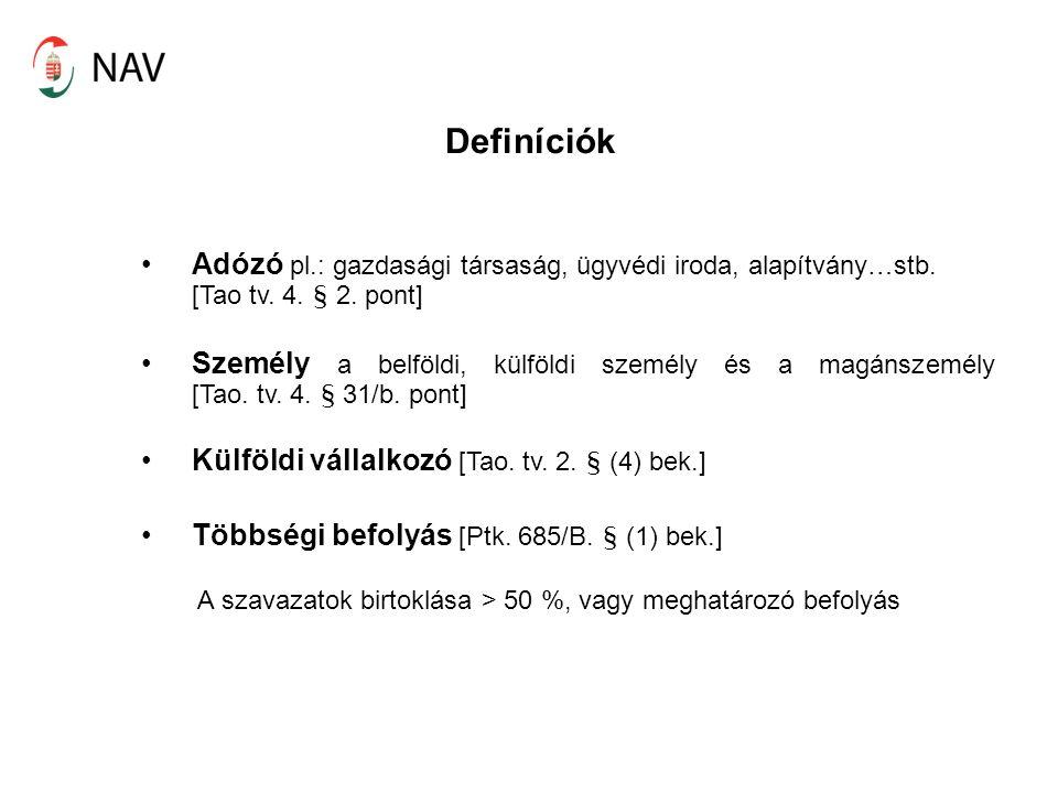 Definíciók Adózó pl.: gazdasági társaság, ügyvédi iroda, alapítvány…stb.