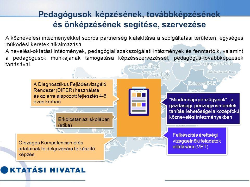 Pedagógusok képzésének, továbbképzésének és önképzésének segítése, szervezése A köznevelési intézményekkel szoros partnerség kialakítása a szolgáltatási területen, egységes működési keretek alkalmazása.