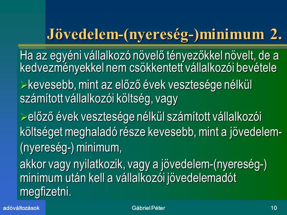 Gábriel Péter10adóváltozások Jövedelem-(nyereség-)minimum 2.