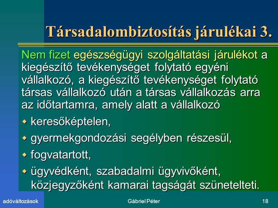 Gábriel Péter18adóváltozások Társadalombiztosítás járulékai 3.
