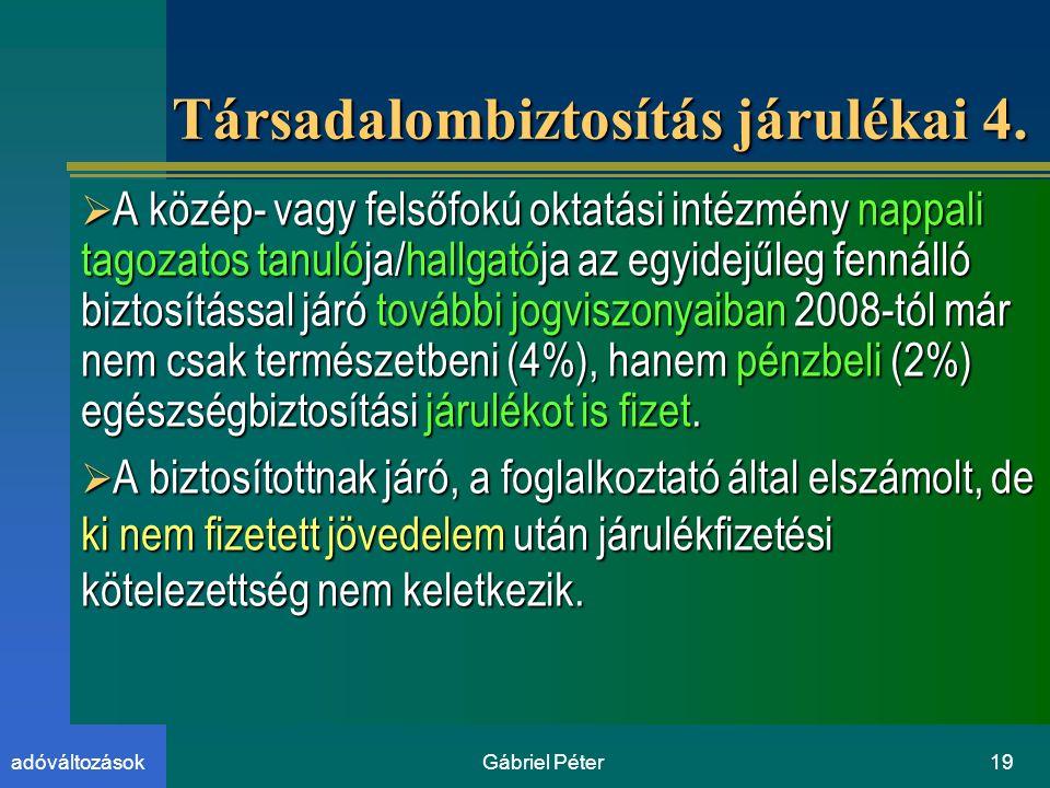 Gábriel Péter19adóváltozások Társadalombiztosítás járulékai 4.