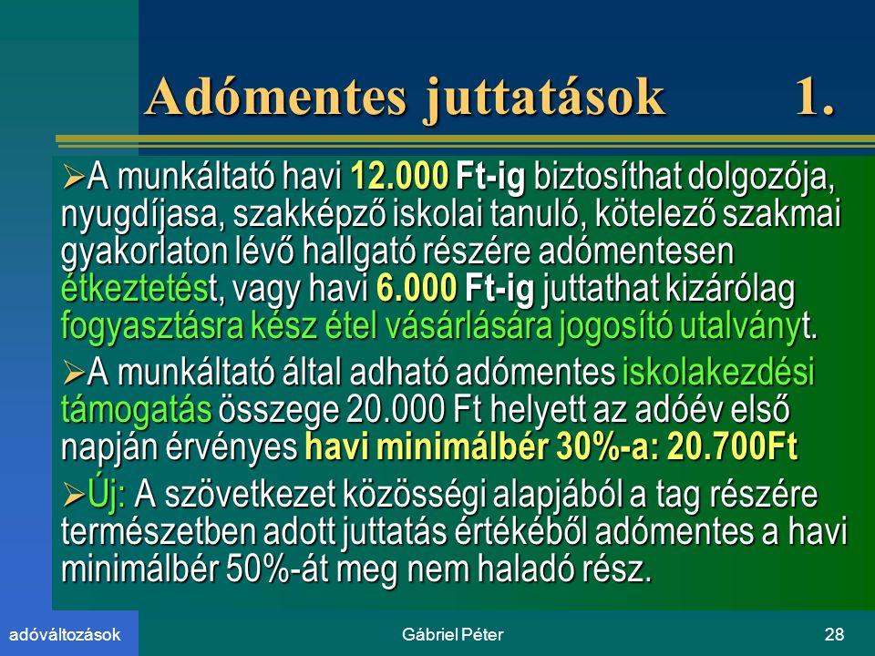 Gábriel Péter28adóváltozások Adómentes juttatások 1.